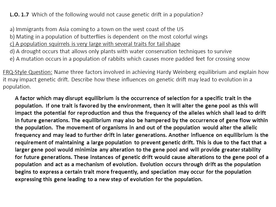 A factor which may disrupt equilibrium is the occurrence of selection for a specific trait in the population. If one trait is favored by the environme