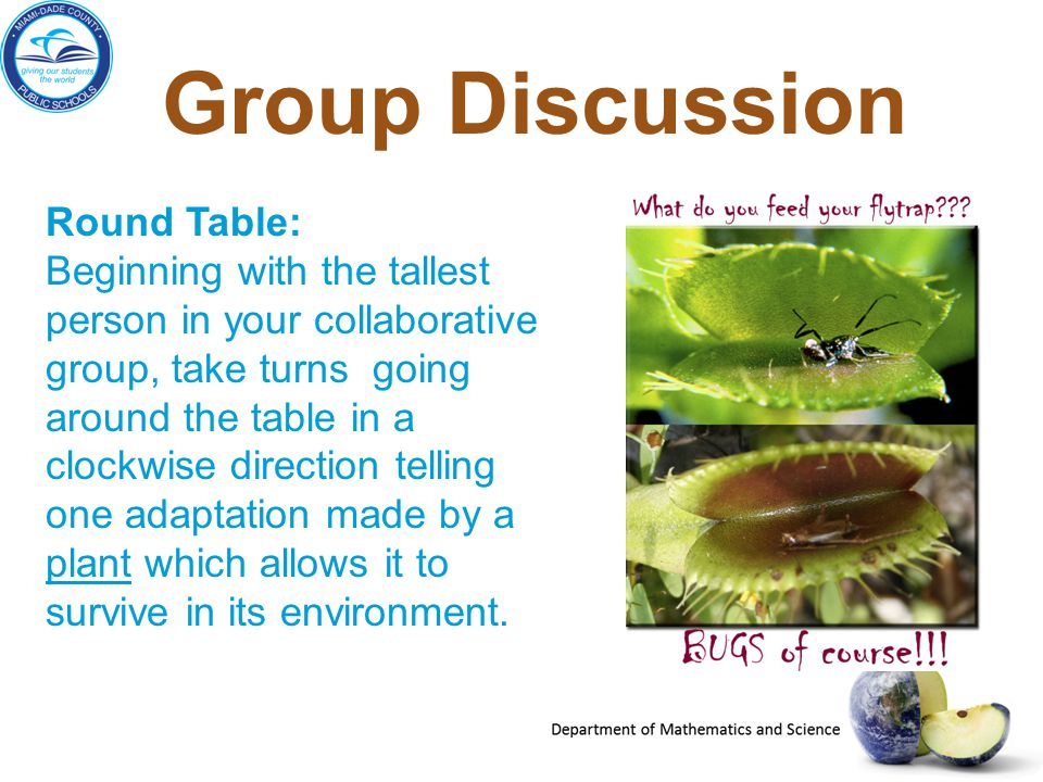 Group Discussion Round Table: Beginning with the tallest person in your collaborative group, take turns going around the table in a clockwise directio
