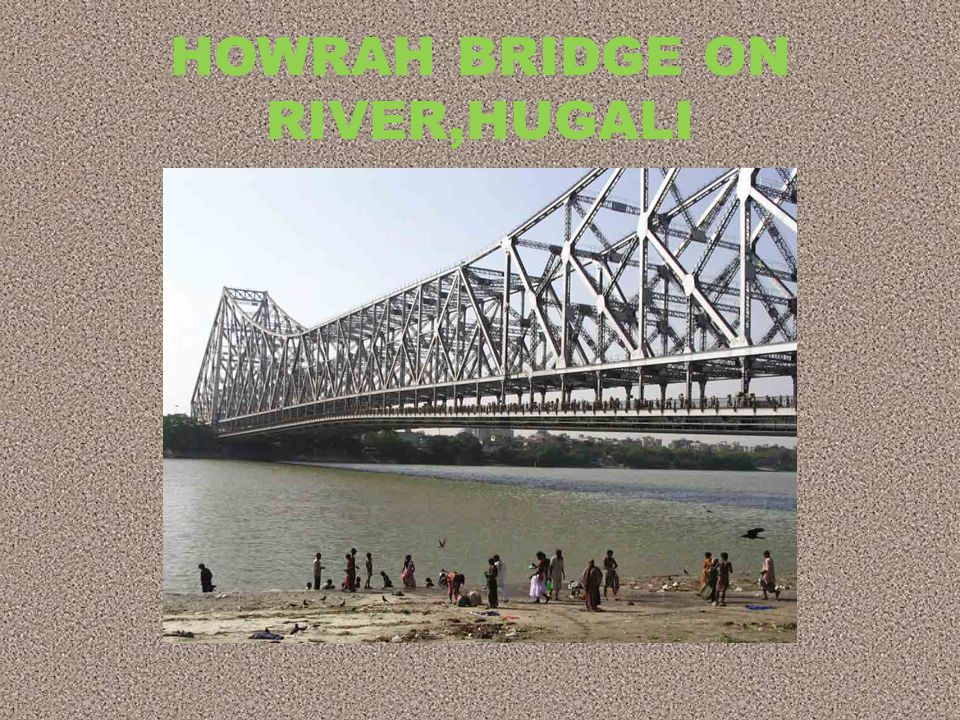 HOWRAH BRIDGE ON RIVER,HUGALI