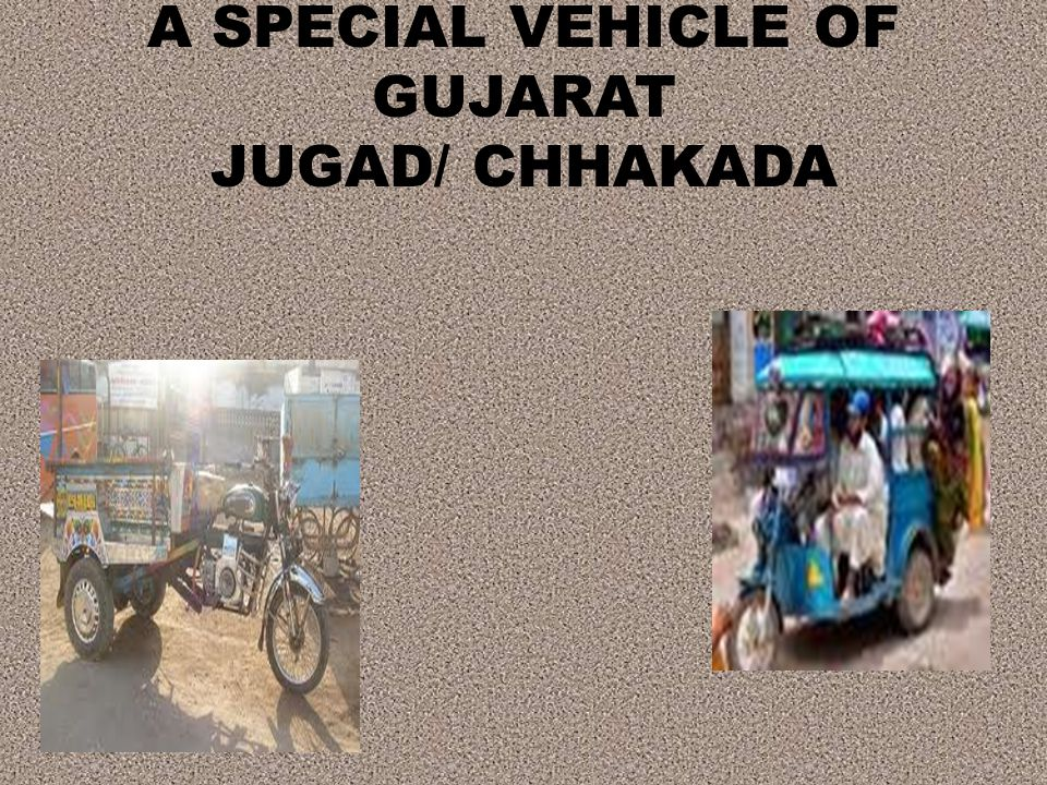 A SPECIAL VEHICLE OF GUJARAT JUGAD/ CHHAKADA