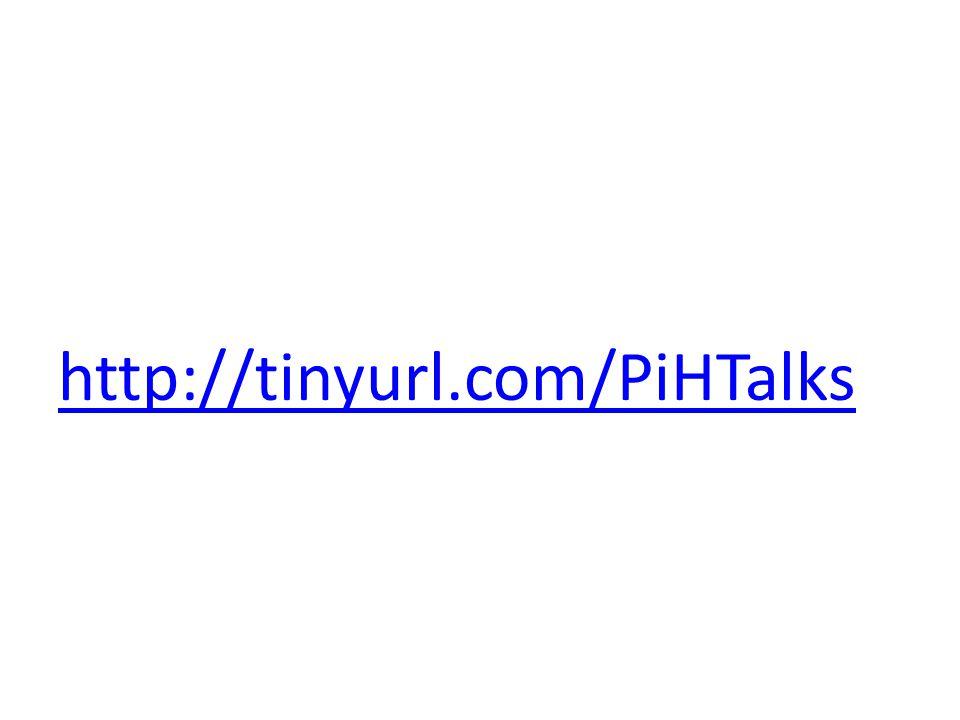 http://tinyurl.com/PiHTalks