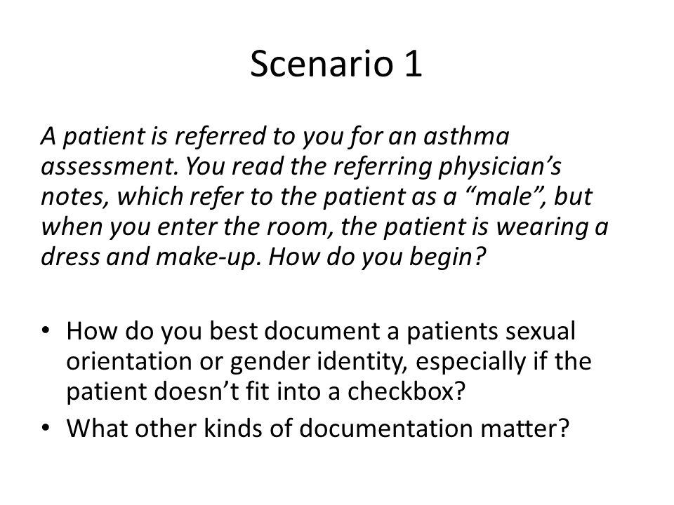 Scenario 1 A patient is referred to you for an asthma assessment.