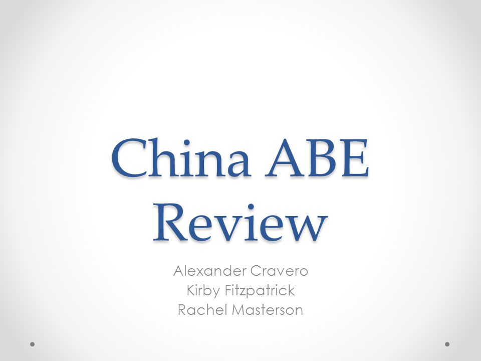 China ABE Review Alexander Cravero Kirby Fitzpatrick Rachel Masterson