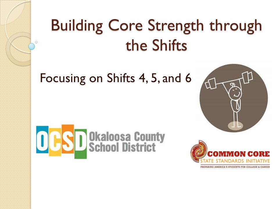 Building Core Strength through the Shifts Focusing on Shifts 4, 5, and 6