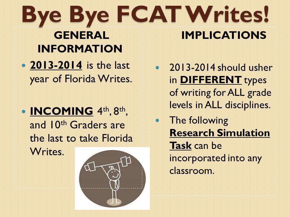 Bye Bye FCAT Writes.