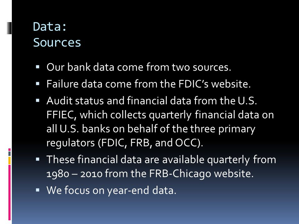 Data: Sources  Our bank data come from two sources.