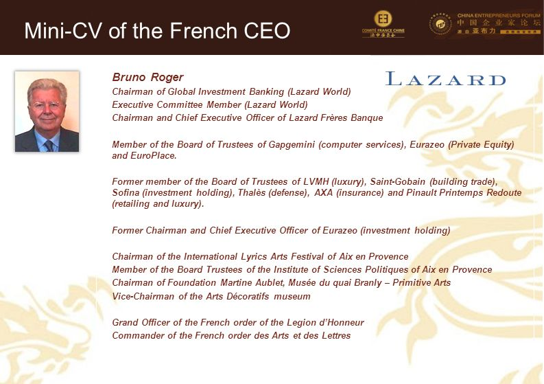 18 Bruno Roger Chairman of Global Investment Banking (Lazard World) Executive Committee Member (Lazard World) Chairman and Chief Executive Officer of