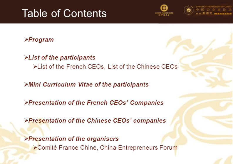 2  Program  List of the participants  List of the French CEOs, List of the Chinese CEOs  Mini Curriculum Vitae of the participants  Presentation