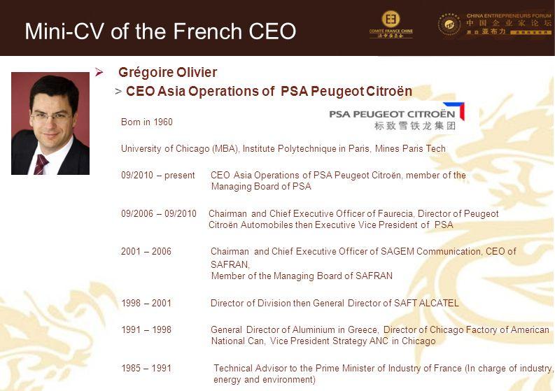 20 Mini-CV des Membres de la Délégation Officielle (6)  Grégoire Olivier >CEO Asia Operations of PSA Peugeot Citroën Born in 1960 University of Chica