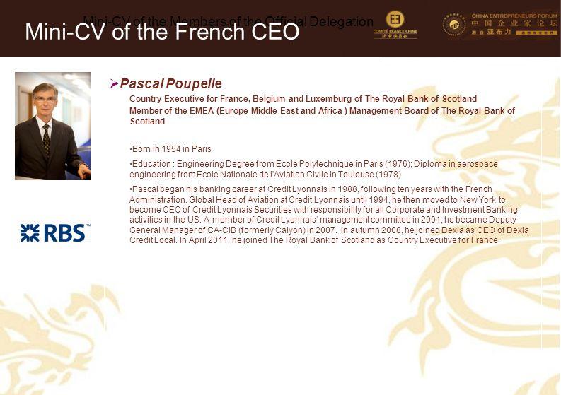 22 Mini-CV des Membres de la Délégation Officielle (6)  Pascal Poupelle Country Executive for France, Belgium and Luxemburg of The Royal Bank of Scot