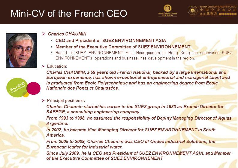 24 Mini-CV des Membres de la Délégation Officielle (6)  Charles CHAUMIN CEO and President of SUEZ ENVIRONNEMENT ASIA Member of the Executive Committe