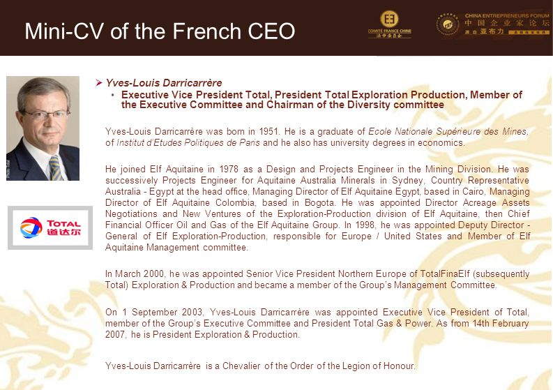 25  Yves-Louis Darricarrère Executive Vice President Total, President Total Exploration Production, Member of the Executive Committee and Chairman of