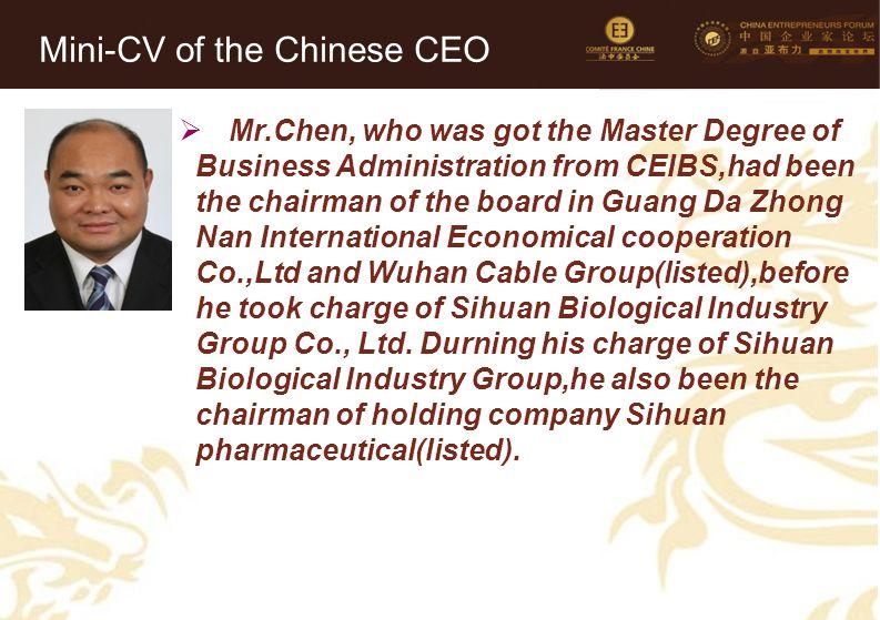 27 Mini-CV des Membres de la Délégation Officielle (6)  Mr.Chen, who was got the Master Degree of Business Administration from CEIBS,had been the cha