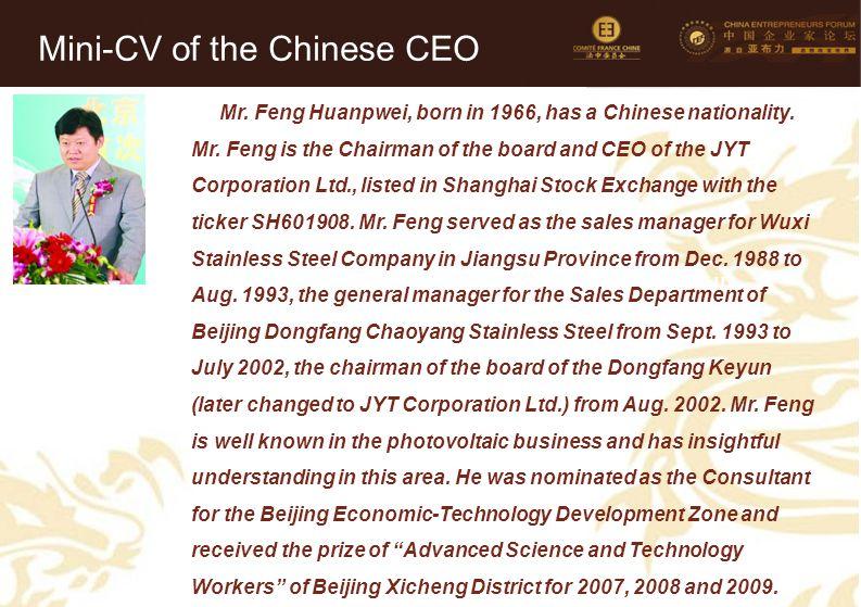 28 Mini-CV des Membres de la Délégation Officielle (6) Mr. Feng Huanpwei, born in 1966, has a Chinese nationality. Mr. Feng is the Chairman of the boa