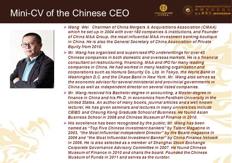 39  Wang Wei Chairman of China Mergers & Acquisitions Association (CMAA) which he set up in 2004 with over 180 companies & institutions, and Founder