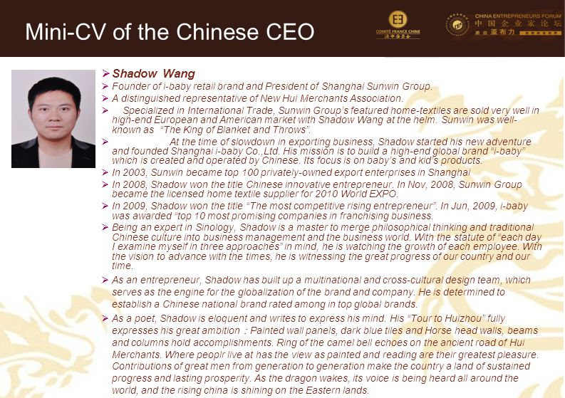41 Mini-CV des Membres de la Délégation Officielle (6)  Shadow Wang  Founder of i-baby retail brand and President of Shanghai Sunwin Group.  A dist