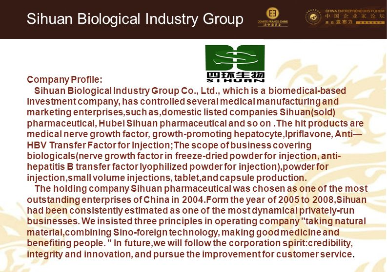 64 Sihuan Biological Industry Group Company Profile: Sihuan Biological Industry Group Co., Ltd., which is a biomedical-based investment company, has c