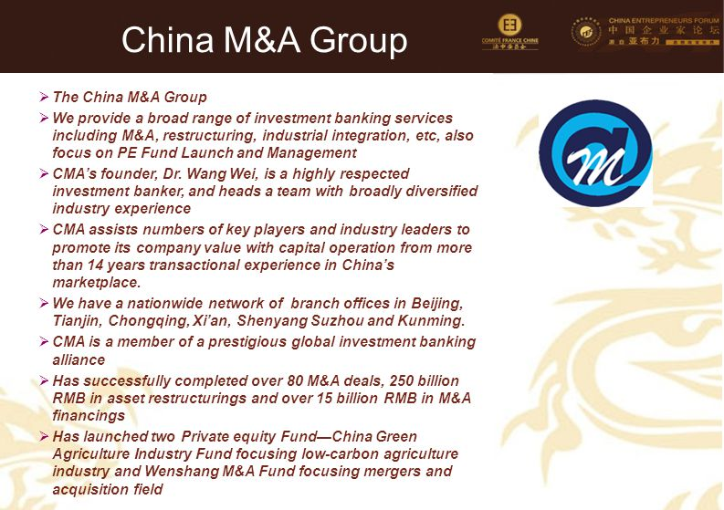 73 China M&A Group  The China M&A Group  We provide a broad range of investment banking services including M&A, restructuring, industrial integratio