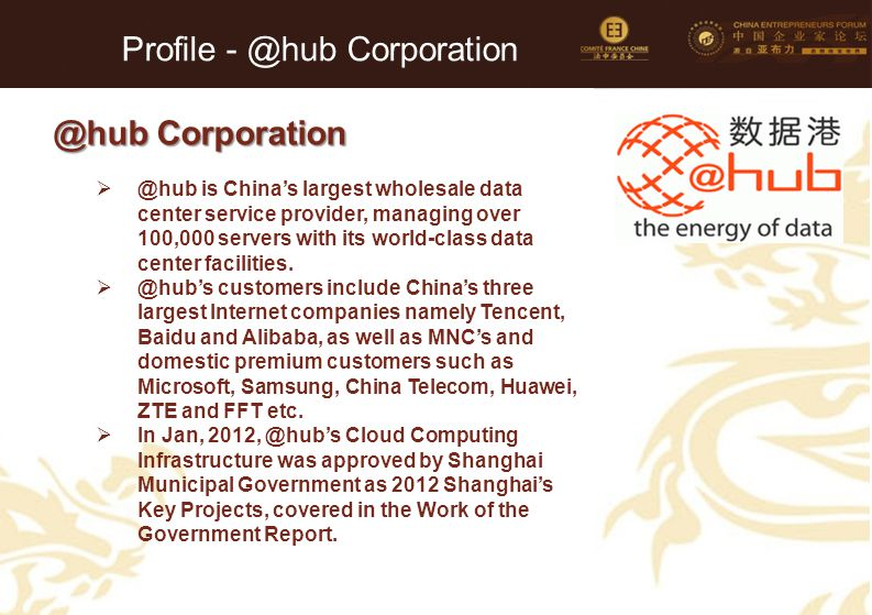 78 Profile - @hub Corporation @hub Corporation  @hub is China's largest wholesale data center service provider, managing over 100,000 servers with it