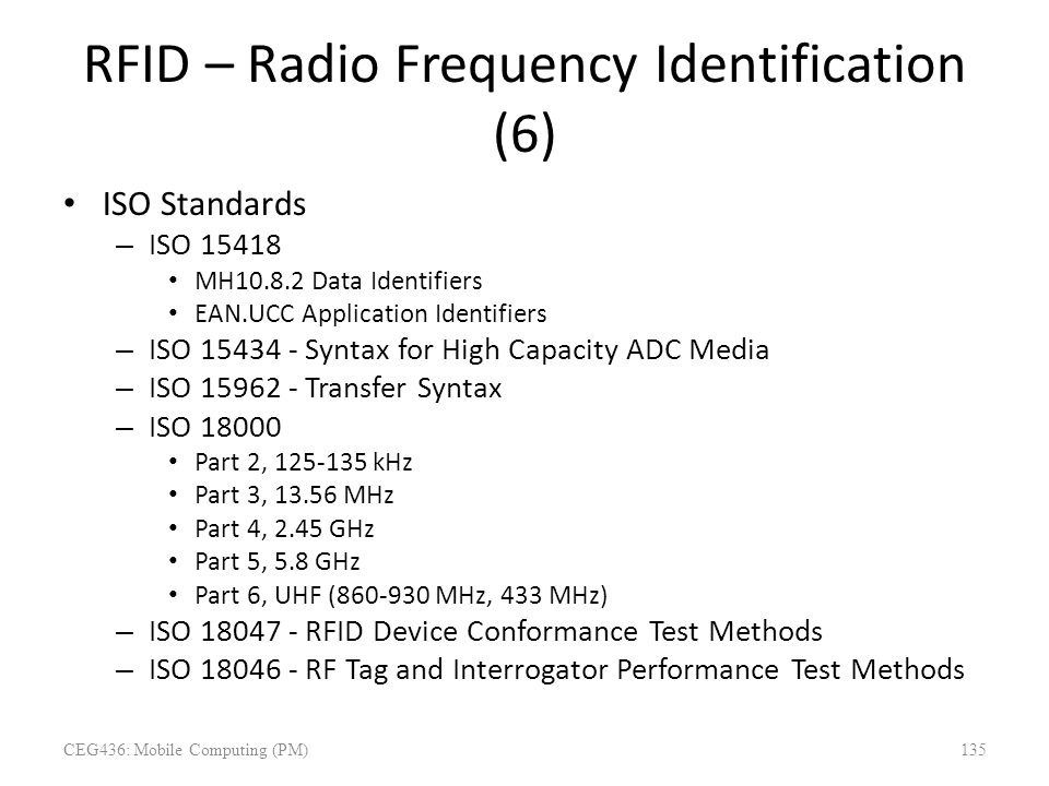 RFID – Radio Frequency Identification (6) ISO Standards – ISO 15418 MH10.8.2 Data Identifiers EAN.UCC Application Identifiers – ISO 15434 - Syntax for