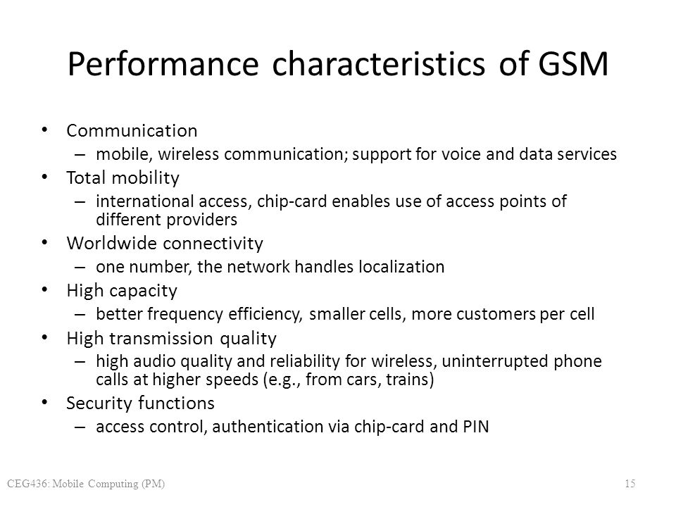 Performance characteristics of GSM Communication – mobile, wireless communication; support for voice and data services Total mobility – international