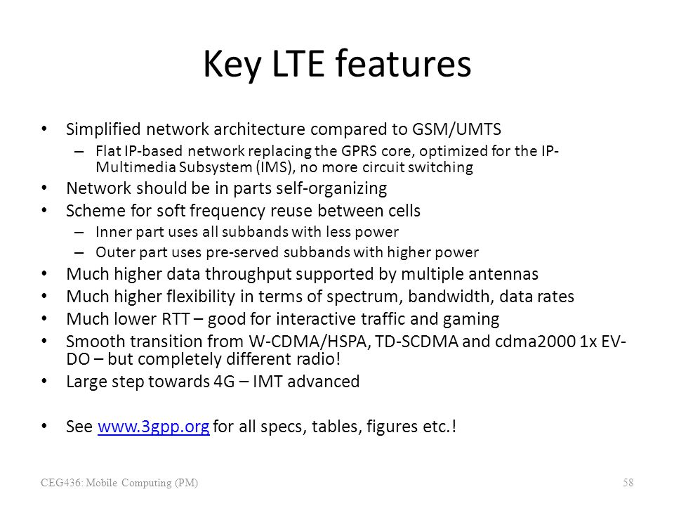 Key LTE features Simplified network architecture compared to GSM/UMTS – Flat IP-based network replacing the GPRS core, optimized for the IP- Multimedi