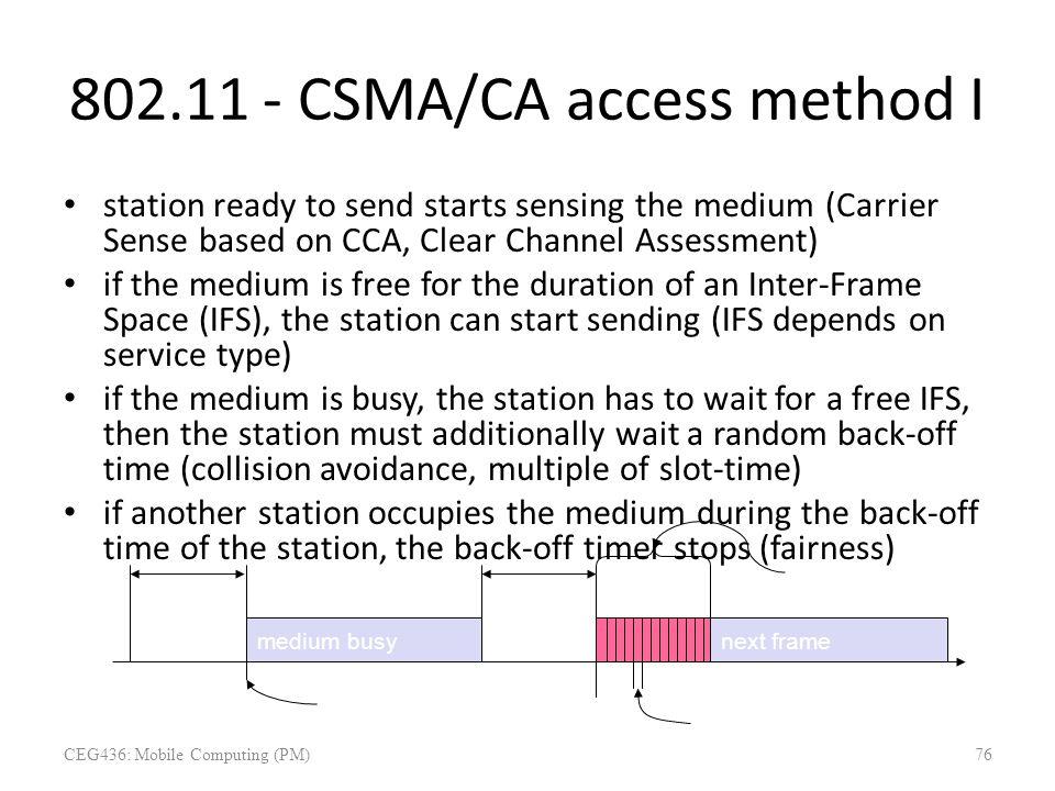 t medium busy DIFS next frame contention window (randomized back-off mechanism) 802.11 - CSMA/CA access method I station ready to send starts sensing