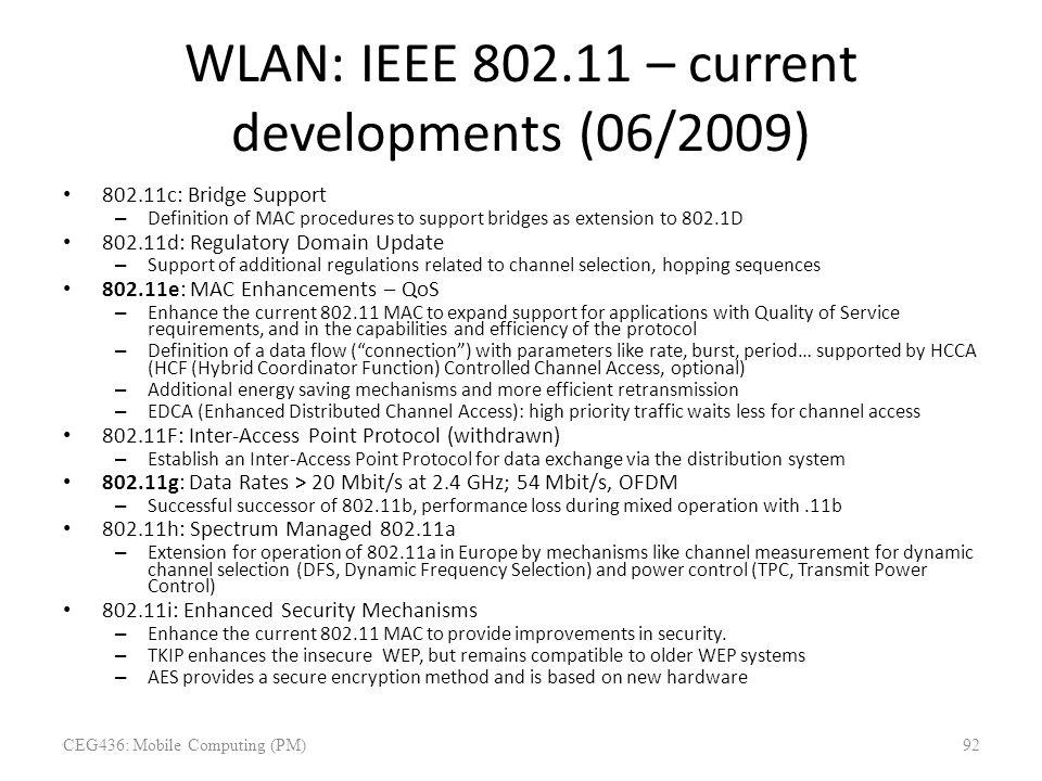 WLAN: IEEE 802.11 – current developments (06/2009) 802.11c: Bridge Support – Definition of MAC procedures to support bridges as extension to 802.1D 80