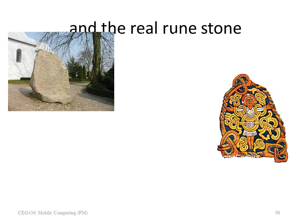 """…and the real rune stone Located in Jelling, Denmark, erected by King Harald """"Blåtand"""" in memory of his parents. The stone has three sides – one side"""