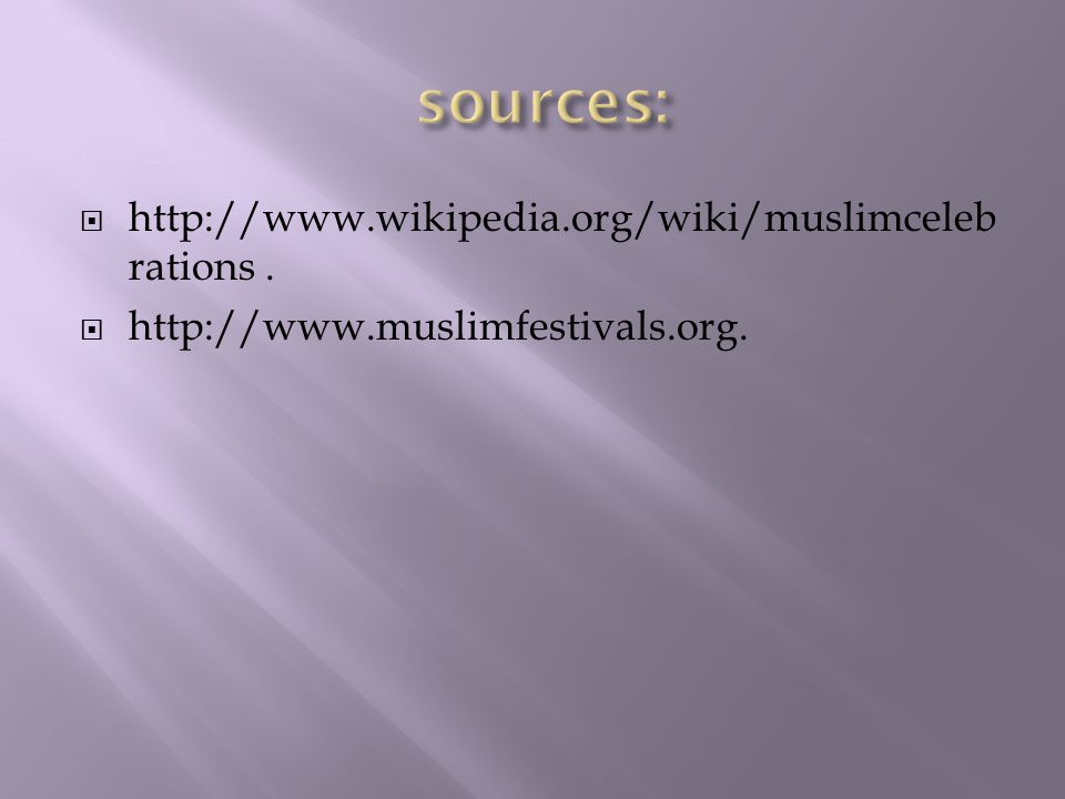  http://www.wikipedia.org/wiki/muslimceleb rations.  http://www.muslimfestivals.org.