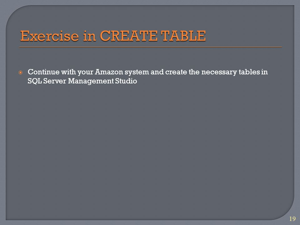  Continue with your Amazon system and create the necessary tables in SQL Server Management Studio 19