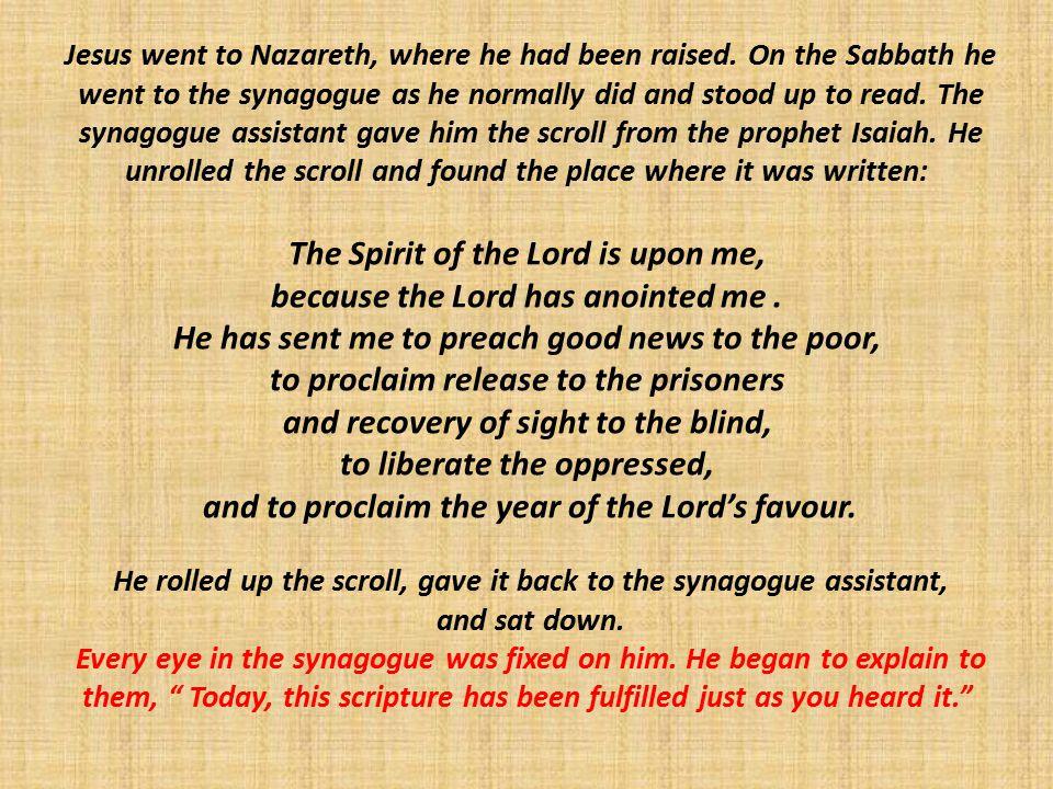 Jesus went to Nazareth, where he had been raised.