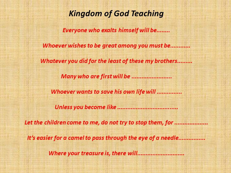 Kingdom of God Teaching Everyone who exalts himself will be........
