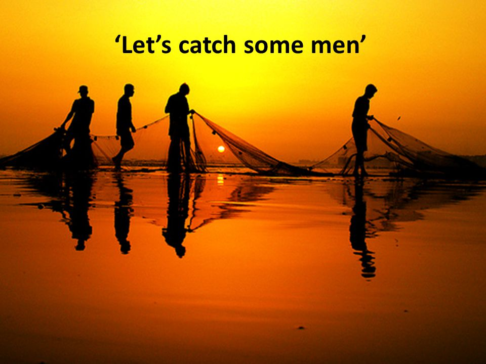 'Let's catch some men'