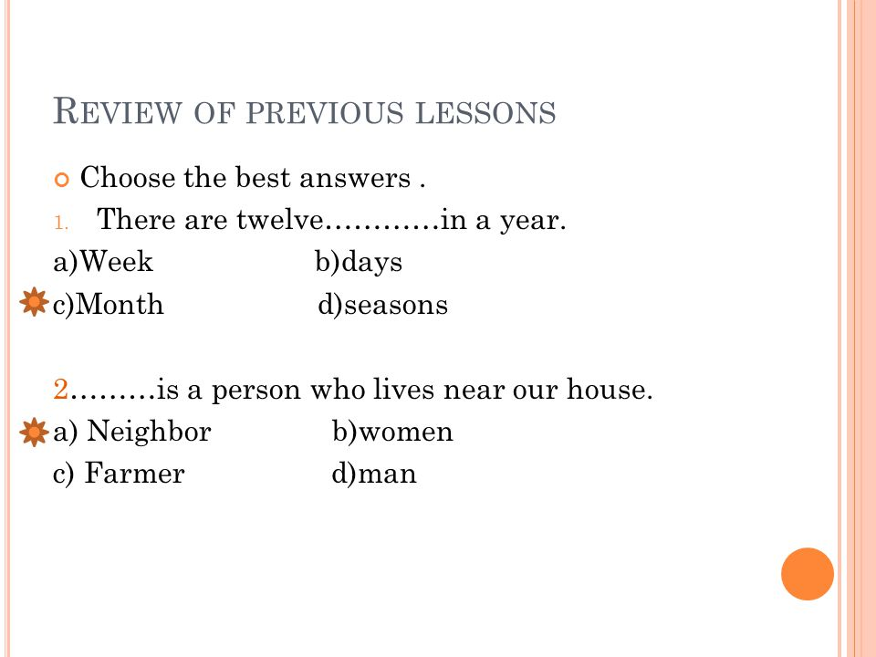 R EVIEW OF PREVIOUS LESSONS Choose the best answers.