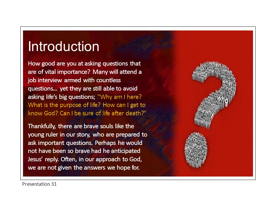 Introduction How good are you at asking questions that are of vital importance.