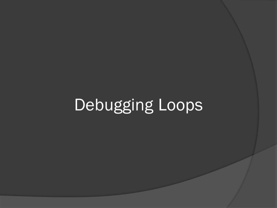 Debugging Loops