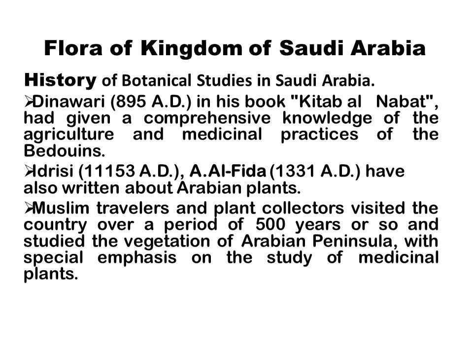 Flora of Kingdom of Saudi Arabia History of Botanical Studies in Saudi Arabia.  Dinawari (895 A.D.) in his book