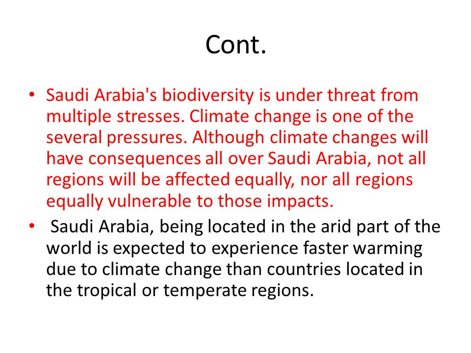 Cont.Saudi Arabia s biodiversity is under threat from multiple stresses.