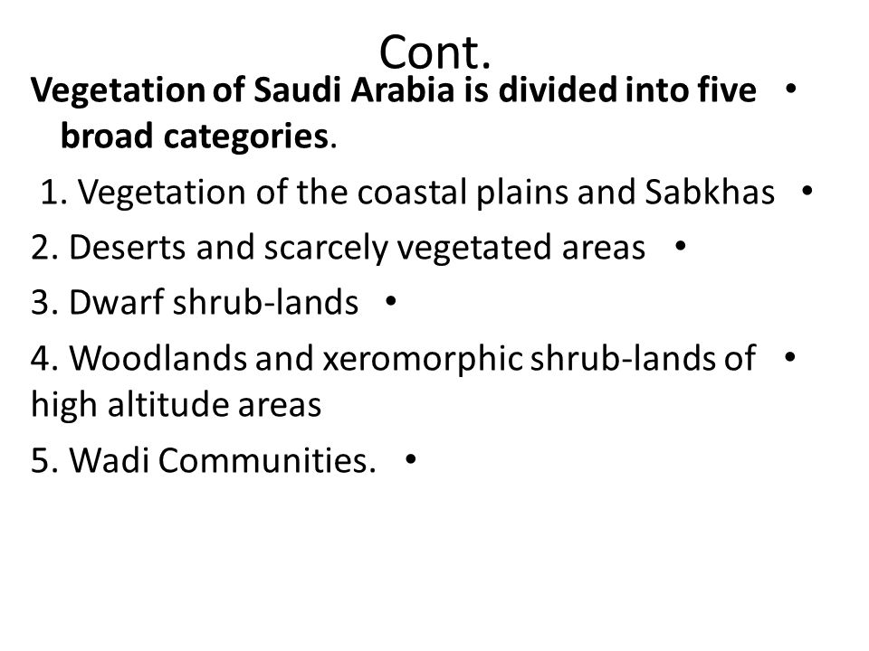 Cont.Vegetation of Saudi Arabia is divided into five broad categories.