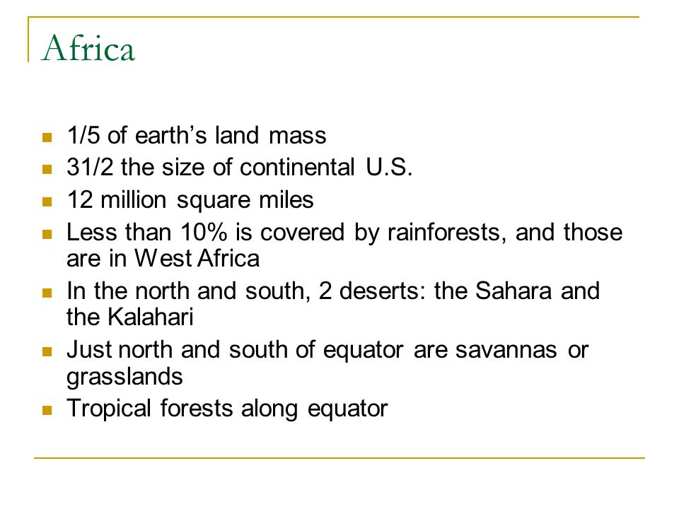 Africa 1/5 of earth's land mass 31/2 the size of continental U.S.
