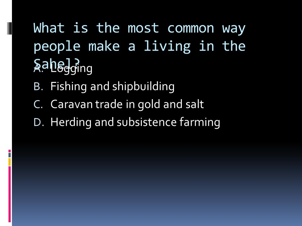 What is the most common way people make a living in the Sahel.