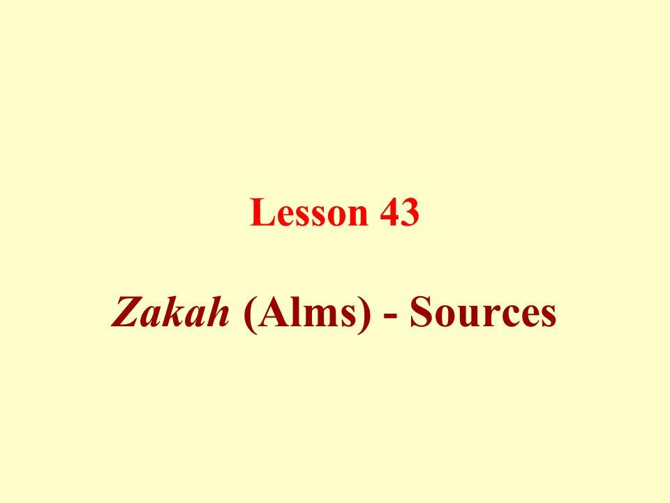 Lesson 43 Zakah (Alms) - Sources