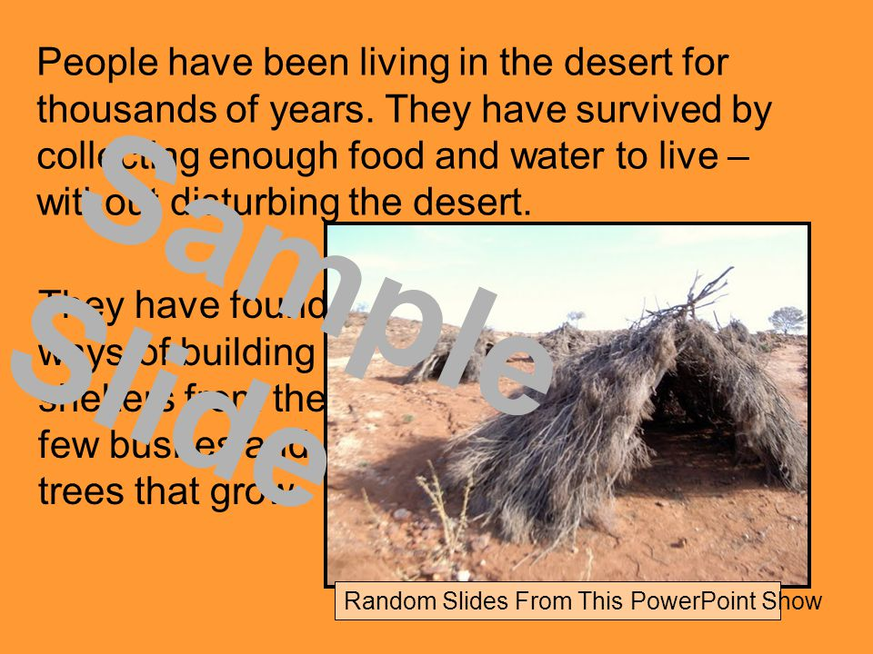 People have been living in the desert for thousands of years.