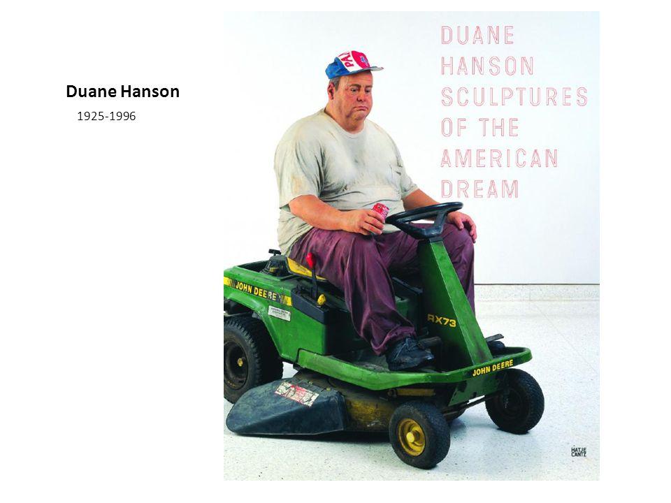Duane Hanson 1925-1996