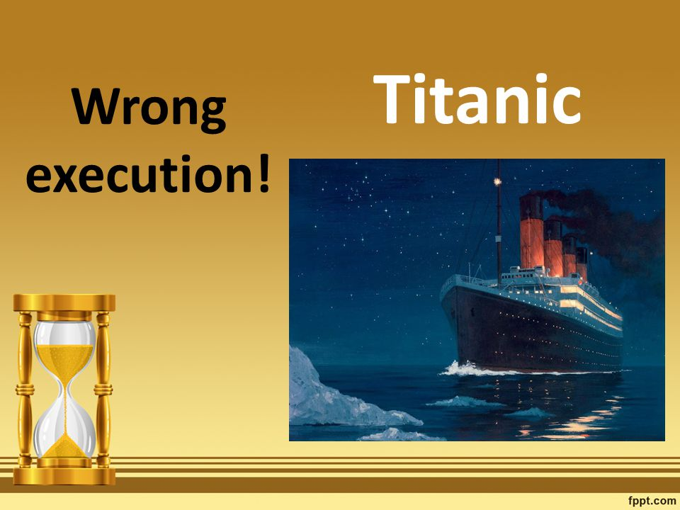 Wrong execution! Titanic