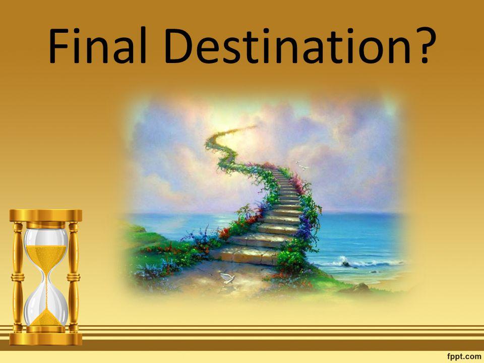 Final Destination?