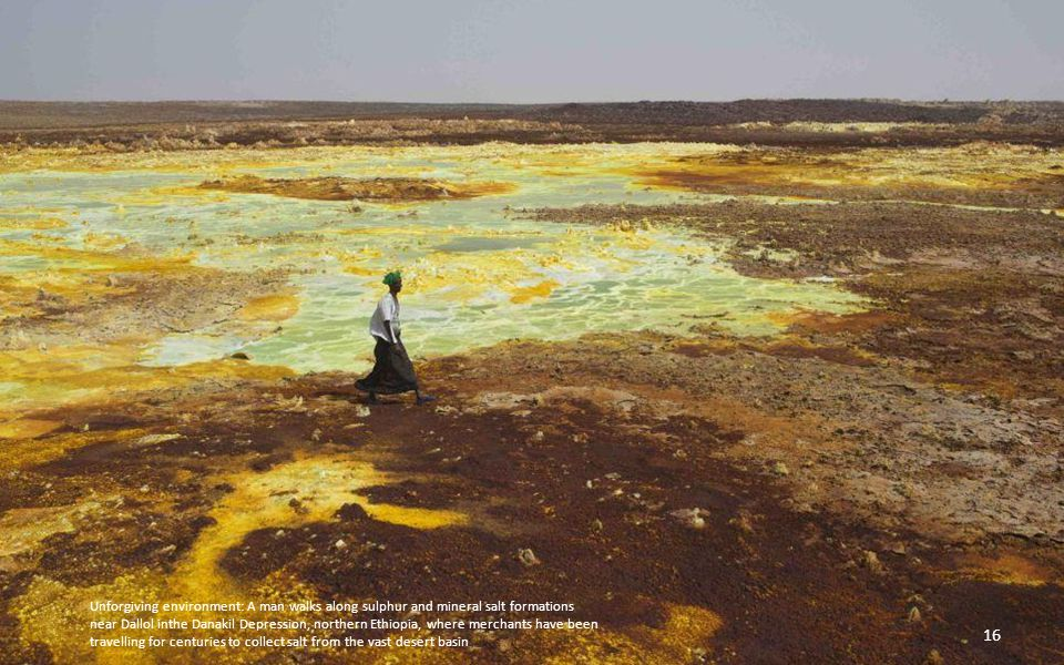 The Danakil Depression is one of the lowest points on Earth that is not covered in water.