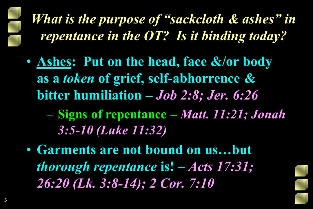 What is the purpose of sackcloth & ashes in repentance in the OT.