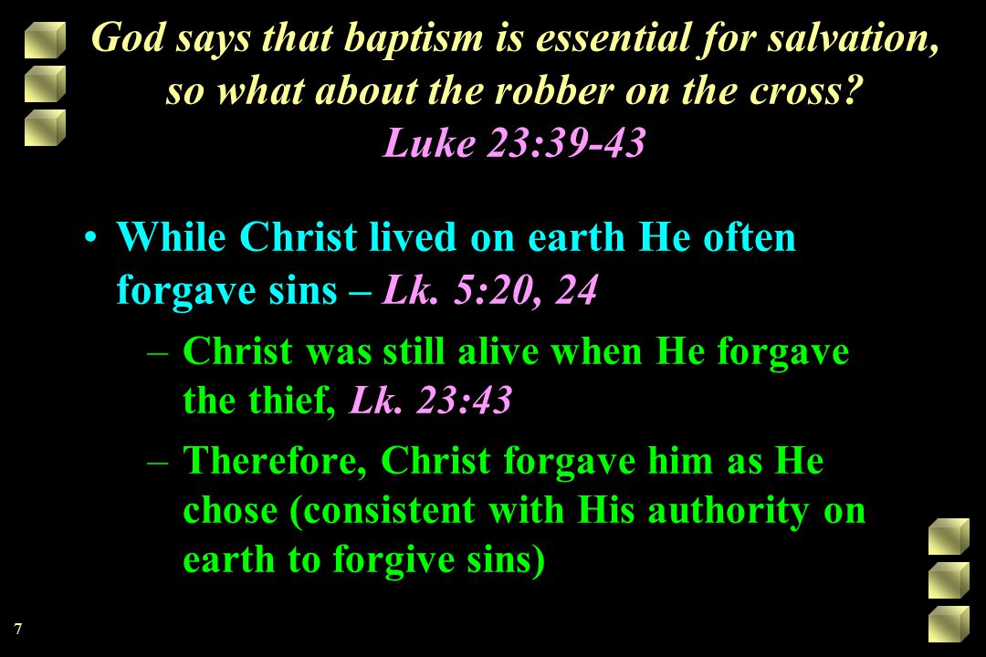 God says that baptism is essential for salvation, so what about the robber on the cross.